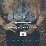 What's a Selfie? And why do I need to know?