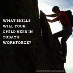 What skills will your kids need in today's workforce?