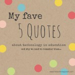 Education is Changing – five of my fave quotes about how and why!