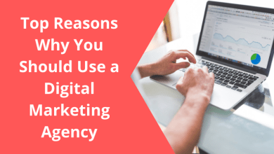 Photo of Top Reasons Why You Should Use a Digital Marketing Agency