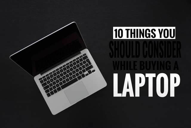 things to consider before buy a laptop -TheTechToys