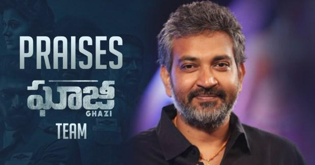 rajamouli praises ghazi,Ghazi Movie