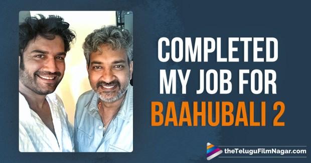 Sharad Kelkar Completed His Bit For Baahubali