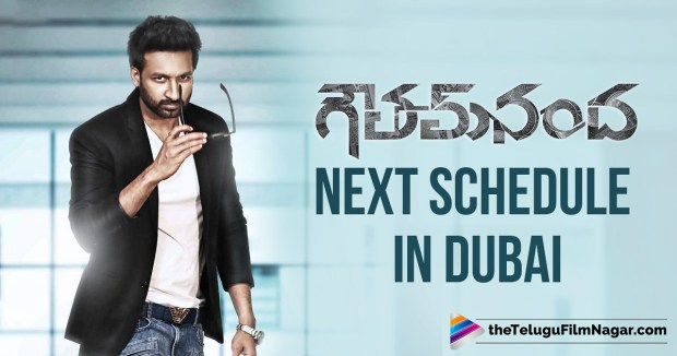 Gopichand-Sampath Nandi Next Schedule in Dubai
