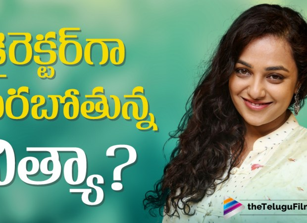 Nithya Menen To Direct A Film In Malayalam?