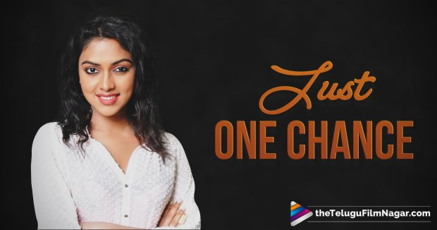 Amala Paul Needs Just One Chance Now