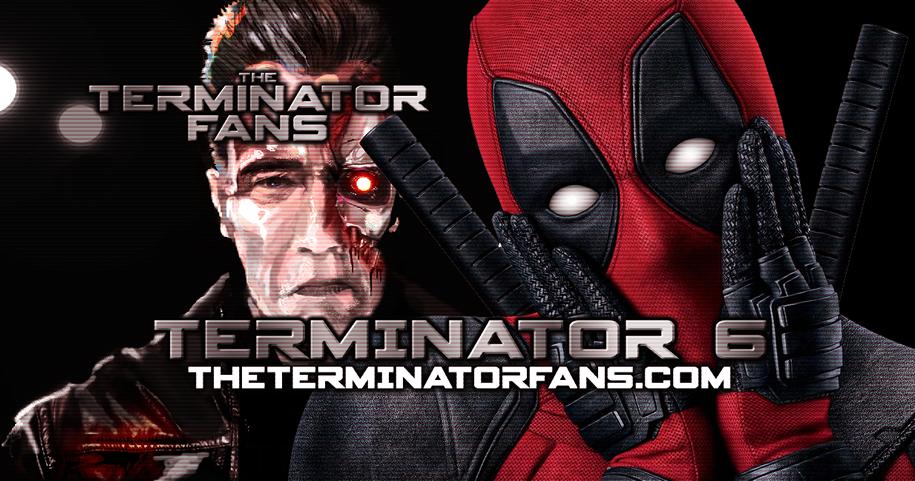 Terminator 6 James Cameron Tim Miller Deadpool