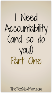I Need Accountability (and so do you!)