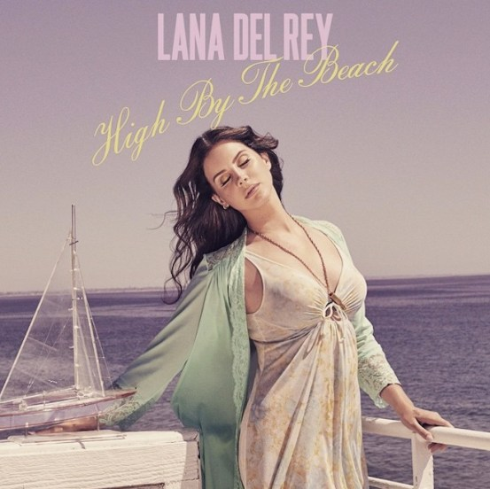 Lana Del Ray High By The Beach