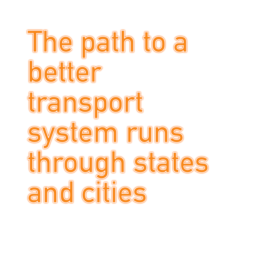 The path to a better transport system runs through states and cities