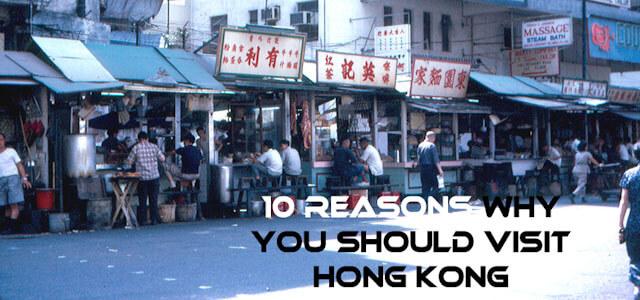 10 reasons why you should visit Hong Kong