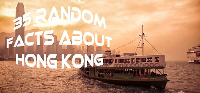 35 random facts about Hong Kong