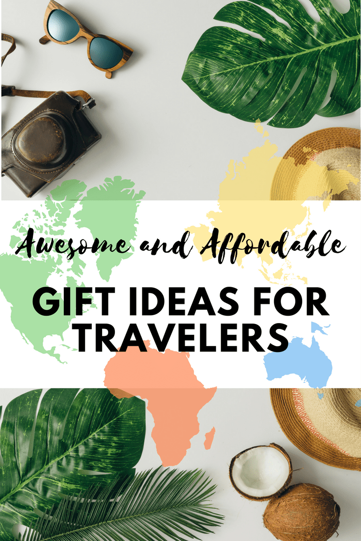 Awesome And Affordable Gift Ideas For Travelers