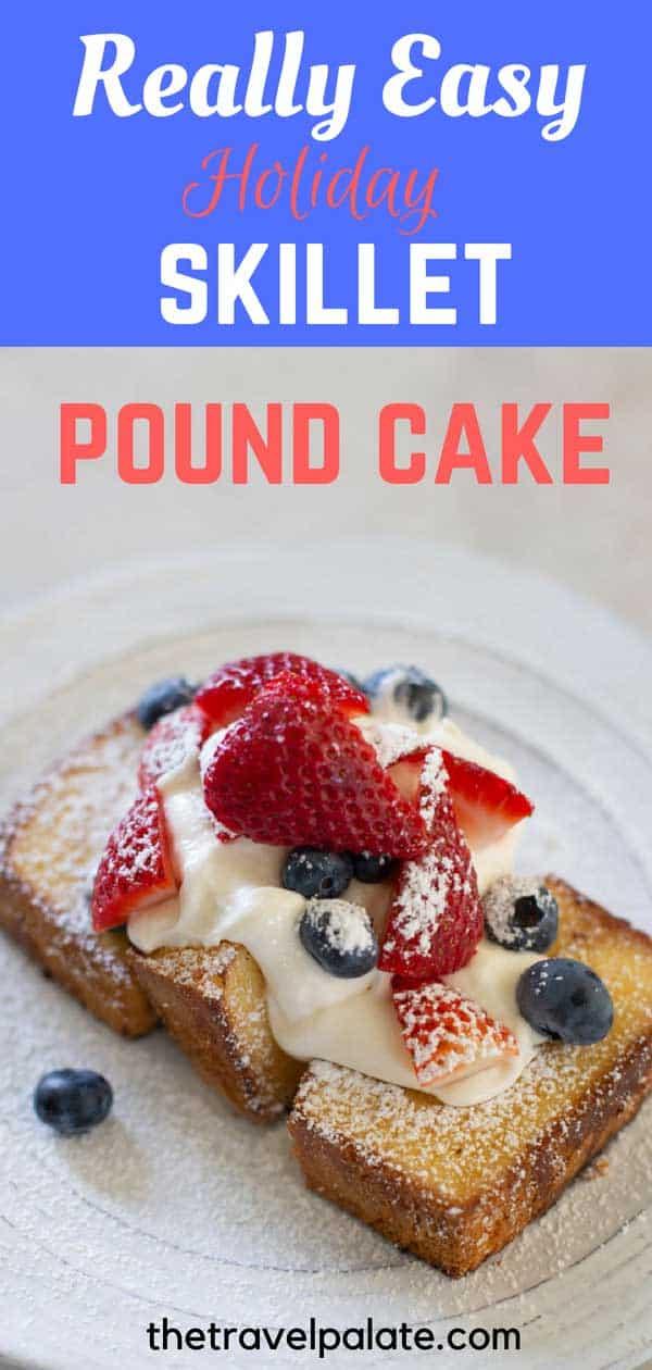 Red, white and blue skillet pound cake dessert is the easiest patriotic holiday dessert around. #memorialday #dessert #4thofjuly #easyrecipe #poundcake #strawberrydessert #blueberries