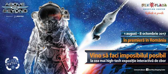 ABOVE AND BEYOND, expoziție aeronautică și aerospațială blockbuster la Sun Plaza