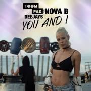 """Toompak Deejays si Nova B lanseaza piesa si videoclipul """"You and I"""""""