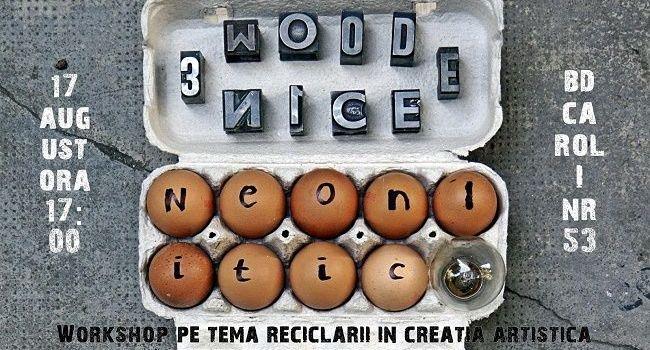 Wood Be Nice organizează un workshop pe tema reciclării în creația artistică
