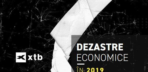 XTB: 7 dezastre economice globale și efectele asupa României