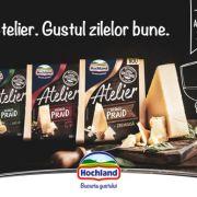 """Hochland relansează gama de specialitățisub numele """"Atelier"""""""