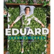 "Edenia lanseaza serialul ""Eduard – Fermier urban"""