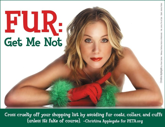 "Christina Applegate has posed nude for animal rights group Peta in a bid to stop shoppers from buying fur this Christmas. The actress is pictured wearing just a pair of red gloves with green cuffs for the animal rights group's e-card. Christina decided to make a stand and pose for the raunchy campaign because of the respect she has for animals. She told People magazine: ""My house has been basically a zoo since I was a kid. Everything I wear has dog hair all over it, and that's just the way it is!"" The 35-year-old actress also said she decided to become a vegetarian while on the set of her US TV sitcom, Married With Children, when she was a teenager. She added: ""I realised I can't eat something that has been alive. So I stopped, and that was it. That was the last time."" The e-card reads: ""Cross cruelty off your shopping list by avoiding fur coats, collars, and cuffs (unless it's fake fur of course)."" Christina is following in the footsteps of Alicia Silverstone, Alyssa Milano, Maggie Q and Dominique Swain by stripping off for the charity. (Photo Credit: PETA/Splash News)"