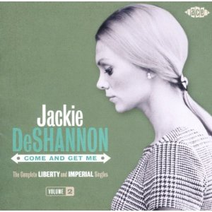 Jackie DeShannon Come And Get Me
