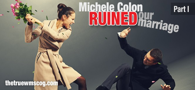 Michele Colon Ruined Our Marriage Pt.1