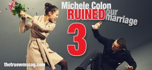 Michele Colon Ruined Our Marriage Part 3