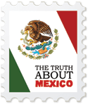 The Truth About Mexico!