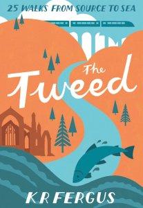 The Tweed: 25 Walks from Source to Sea