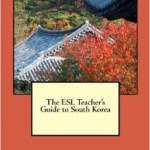 My first book: An ESL Teacher's Guide to South Korea