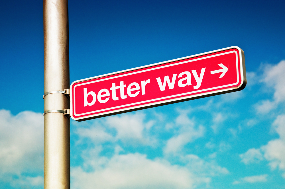 There Is Always A Better Way….
