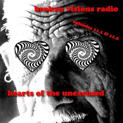 Episode 11.1 - Broken Visions Radio