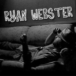 Recommended Song: Ryan Webster – Baby Come Back
