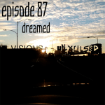 Episode 87 – Dreamed