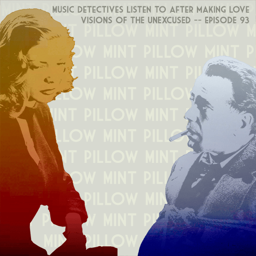 Episode 93 - Music Detectives Listen To After Making Love