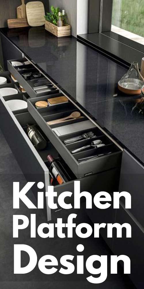 11 Kitchen Platform Design Ideas.