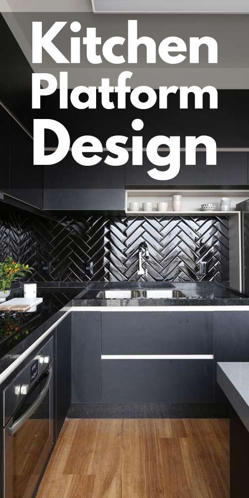 11 Kitchen Platform Design Ideas!