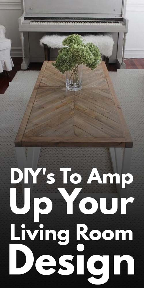 DIYs To Amp Up Your Living Room Designs