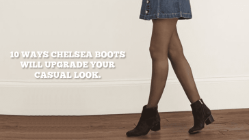 10 Ways Chelsea Boots Will Upgrade Your Casual Look
