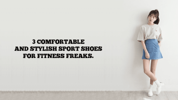 3 Comfortable And Stylish Sport Shoes For Fitness Freaks
