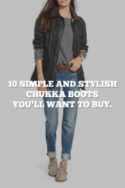 10 Simple And Stylish Chukka Boots You'll Want To Buy.