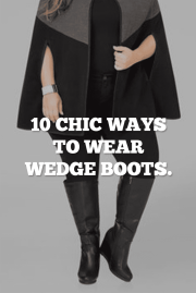 10 Chic Ways To Wear Wedge Boots.