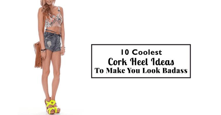 10 Coolest Cork Heel Ideas To Make You Look Badass3