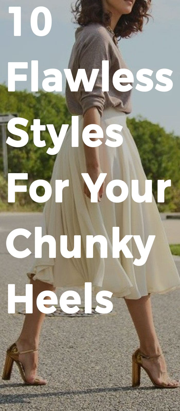 10 Flawless Styles For Your Chunky Heels