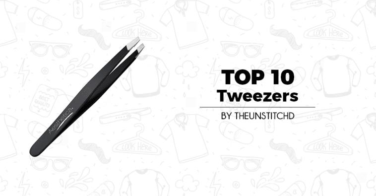 Top 10 Best Tweezers for Women