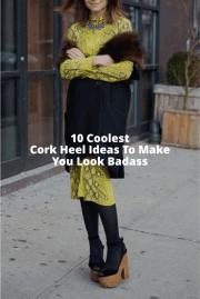 10 Coolest Cork Heel Ideas To Make You Look Badass
