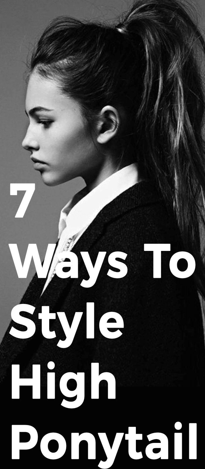 7 Ways To Style High Ponytail.