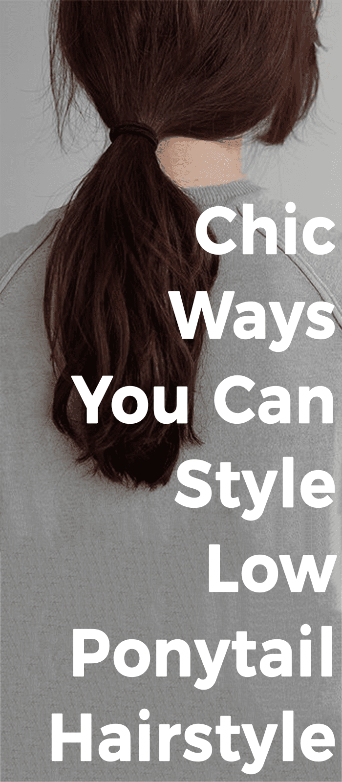Chic Ways You Can Style Low Ponytail Hairstyle