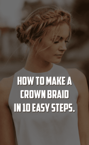 How To Make A Crown Braid In 10 Easy Steps.